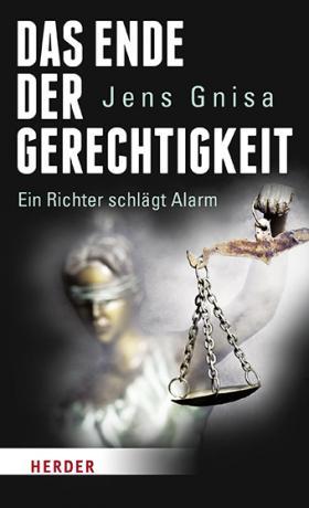Das Ende der Gerechtigkeit von Jens Gnisa
